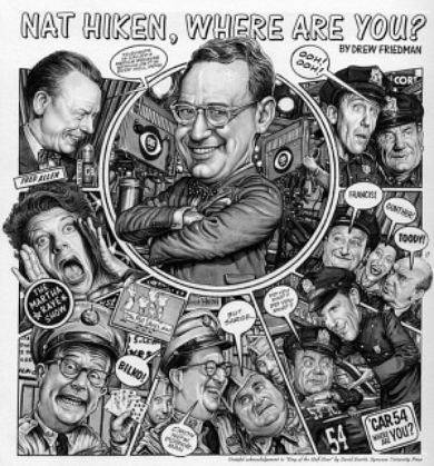 Drew Friedman's Nat Hiken!